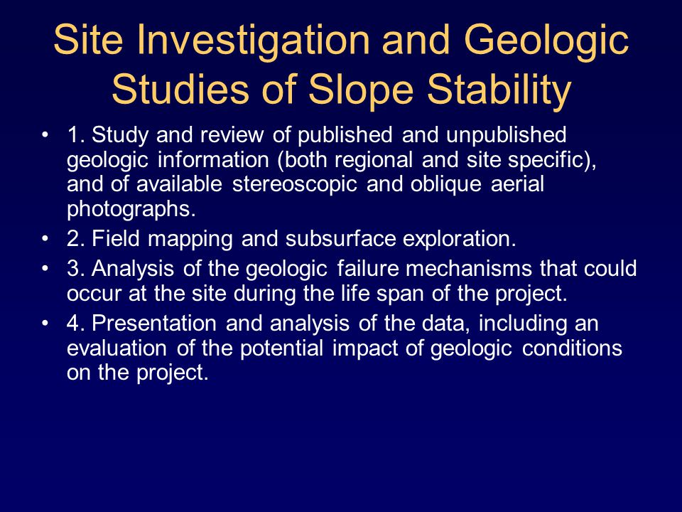 Site Investigation and Geologic Studies of Slope Stability 1.