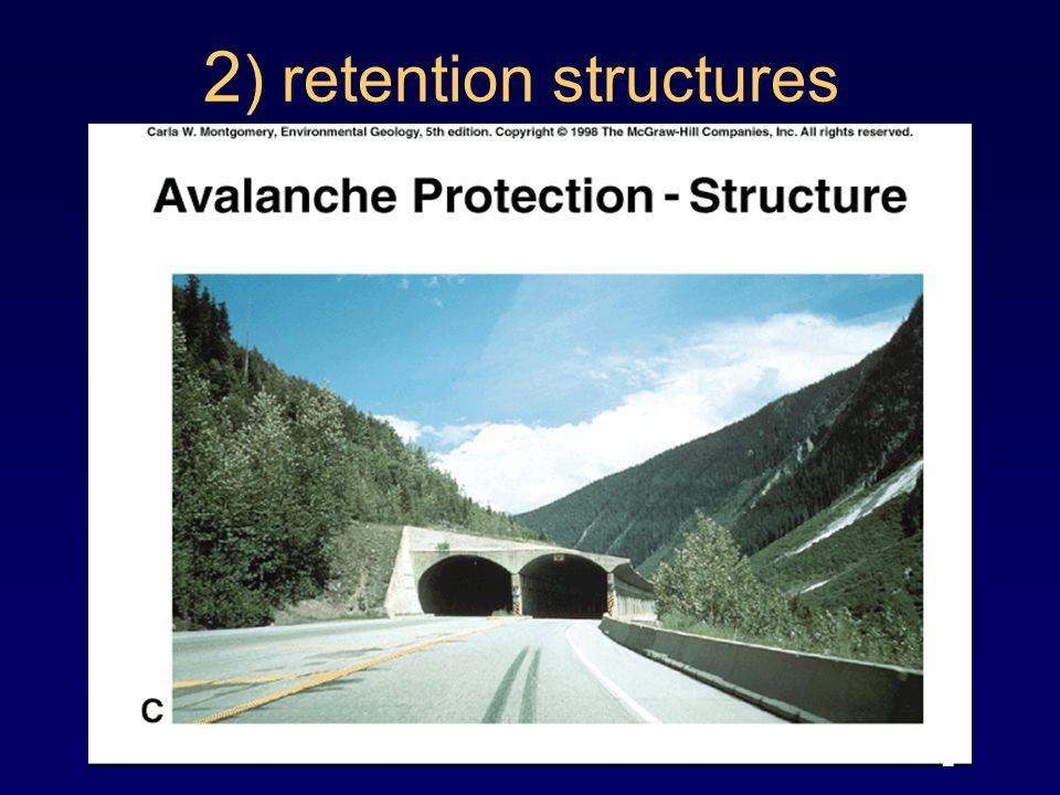 2 ) retention structures