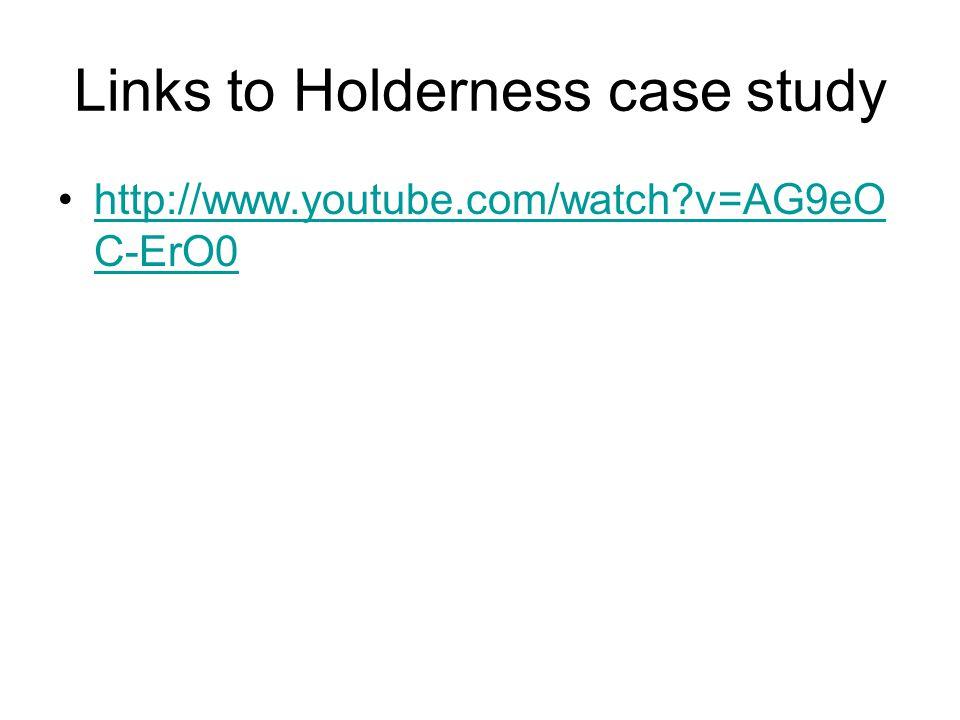 Links to Holderness case study http://www.youtube.com/watch?v=AG9eO C-ErO0http://www.youtube.com/watch?v=AG9eO C-ErO0