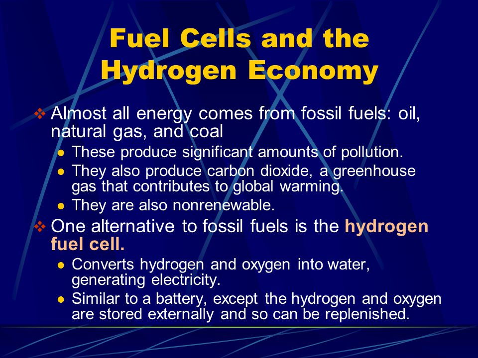 Fuel Cells and the Hydrogen Economy  The proton exchange membrane (PEM) fuel cell is most promising for use in cars and light trucks.