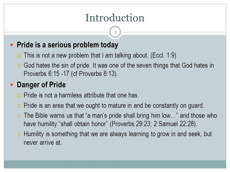 Pride Keeps You From Getting God's Help Pride keeps one from obeying God's Word.