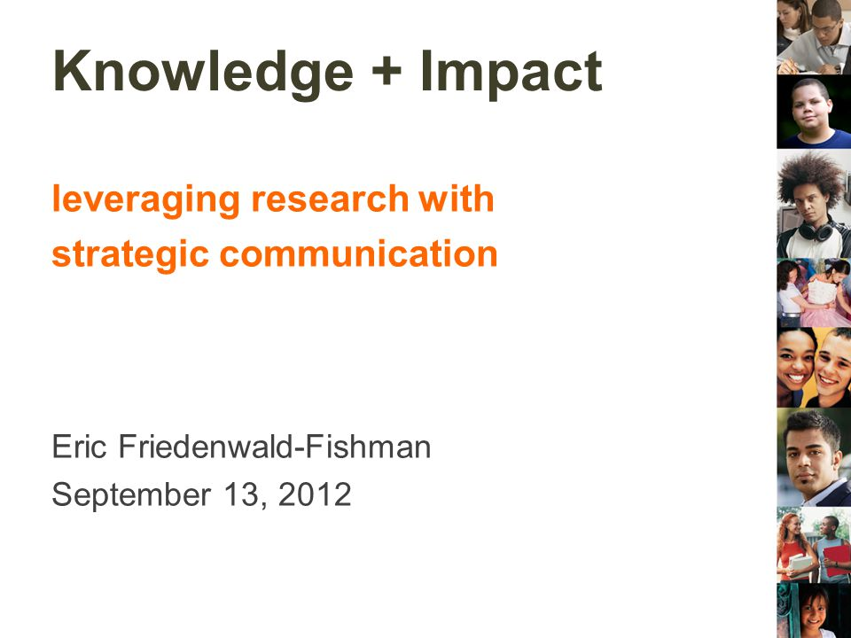 Today Strategic communication overview Application considerations for researchers Discussion/Exploration of your needs