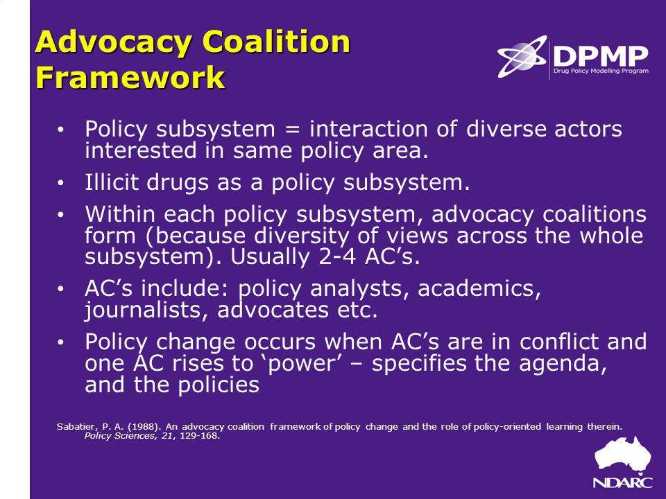 Advocacy Coalition Framework Policy subsystem = interaction of diverse actors interested in same policy area.