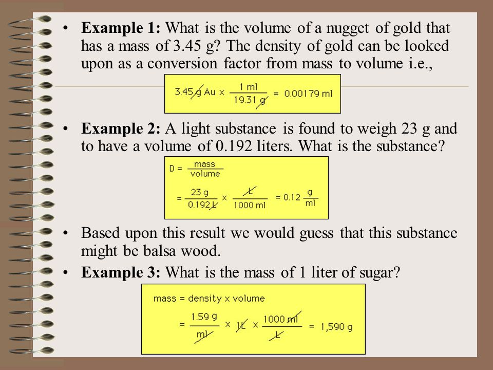 Example 1: What is the volume of a nugget of gold that has a mass of 3.45 g.