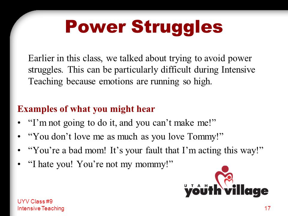 Power Struggles Earlier in this class, we talked about trying to avoid power struggles.