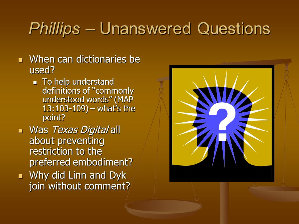 Phillips – Unanswered Questions When can dictionaries be used.