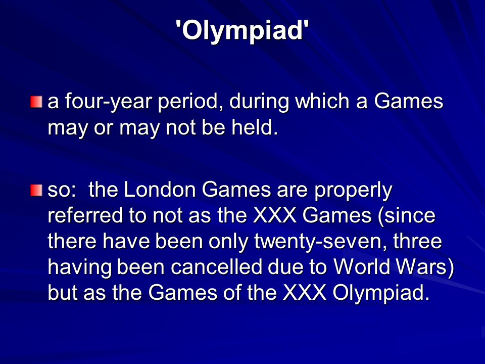 Olympiad a four-year period, during which a Games may or may not be held.