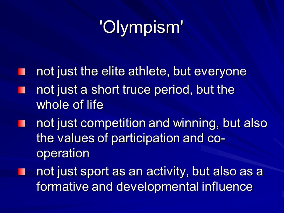 Olympism a universal social philosophy which emphasises the role of sport: in world development international understanding peaceful co-existence social and moral education.