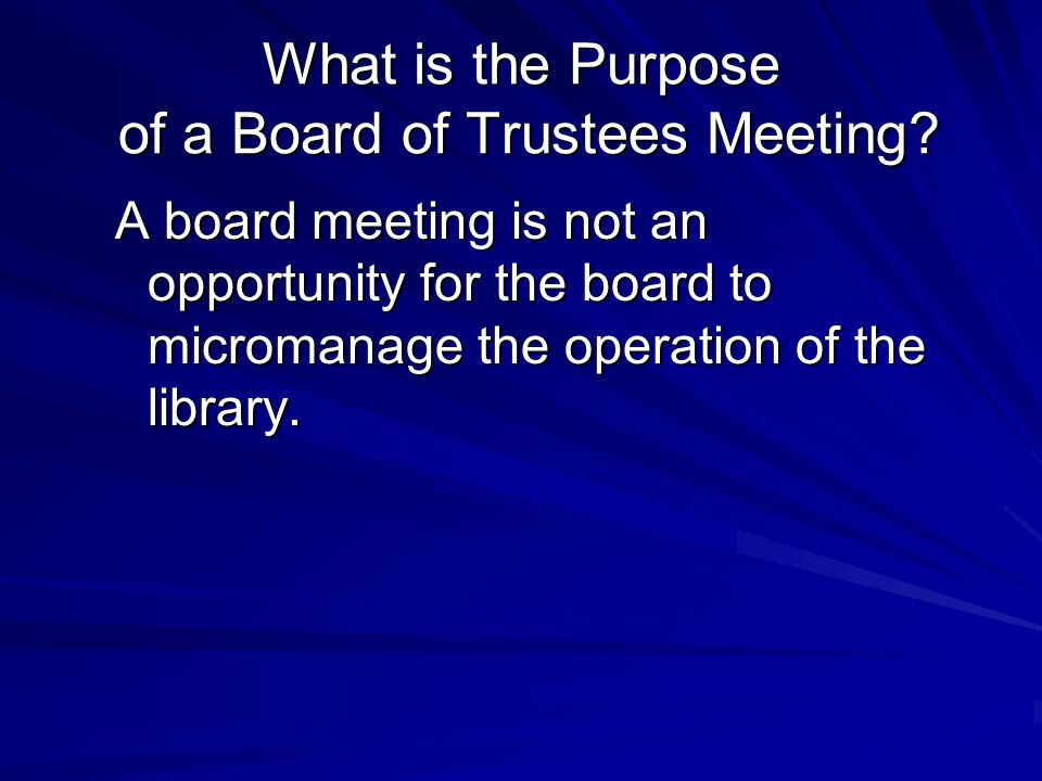 What is the Purpose of a Board of Trustees Meeting.