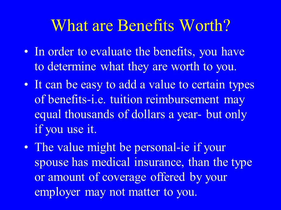 What Are Benefits Worth.