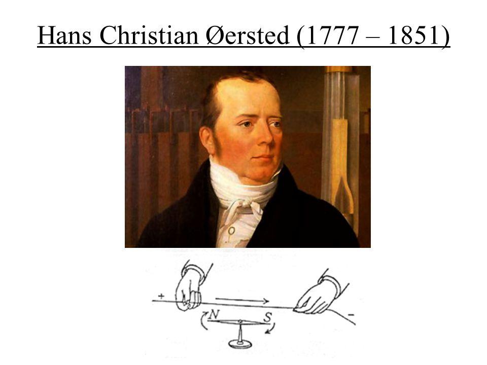 Hans Christian Øersted (1777 – 1851)