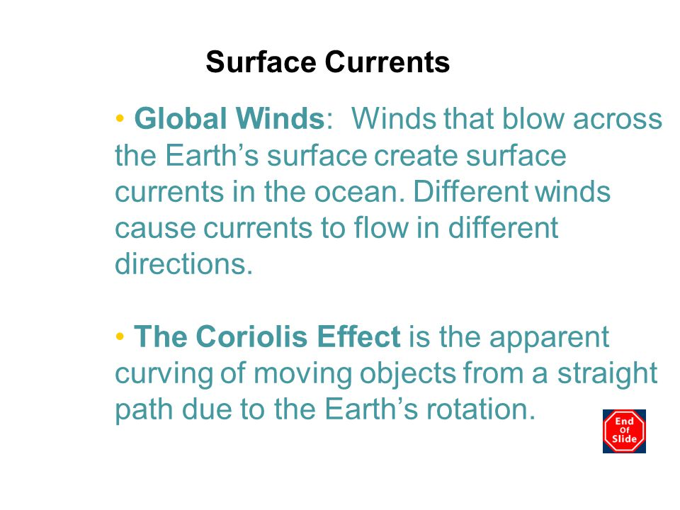 Surface Currents Continental Defections: When surface currents meet continents, the currents deflect, or change direction.
