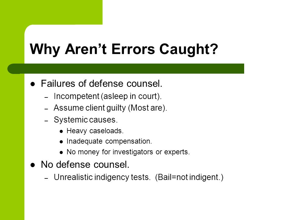 Why Aren't Errors Caught. Failures of defense counsel.