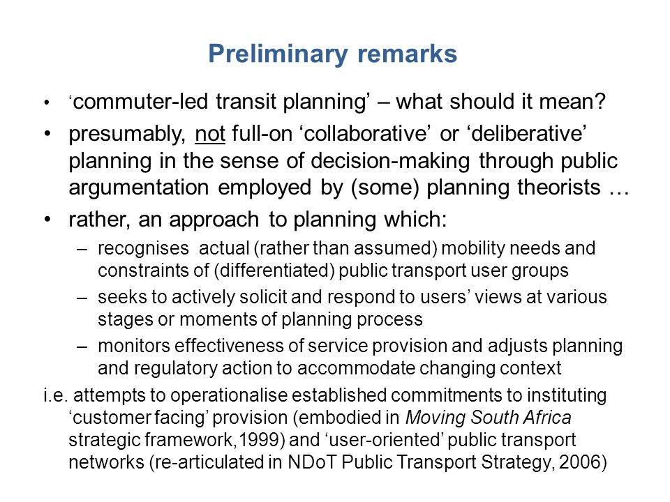 Preliminary remarks ' commuter-led transit planning' – what should it mean.