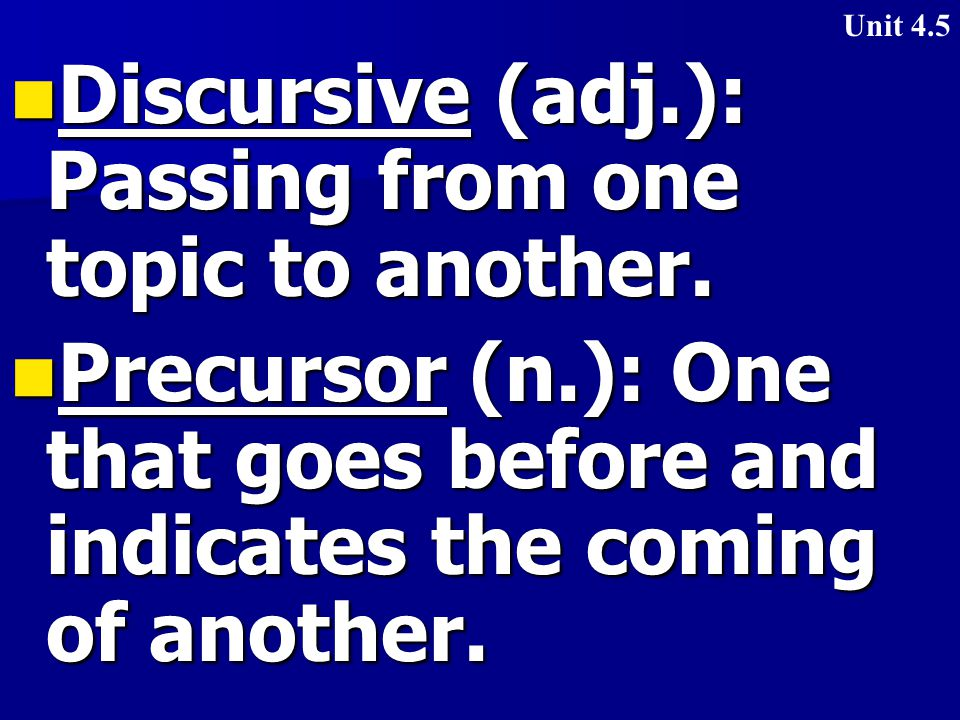 Discursive (adj.): Passing from one topic to another.
