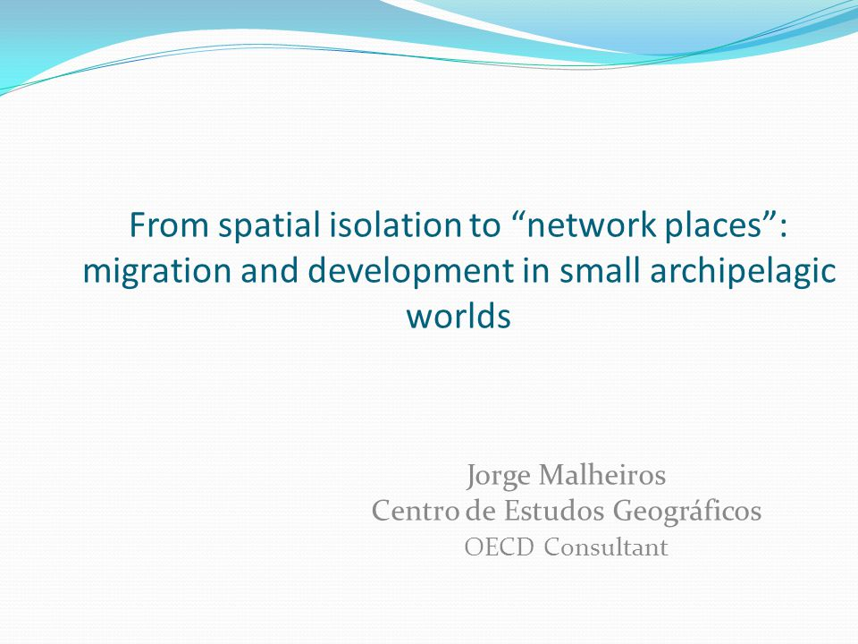 Goals To show how the affirmation of network space may contribute to re-center the position of, more or less isolated, little islands in a globalized world; To show how the new spatial order may represent an opportunity in terms of development, considering the role of migration in the process; To use the example of Cape Verde, within the context of Macaronesia, to illustrate these development possibilities in the contemporary spatial order