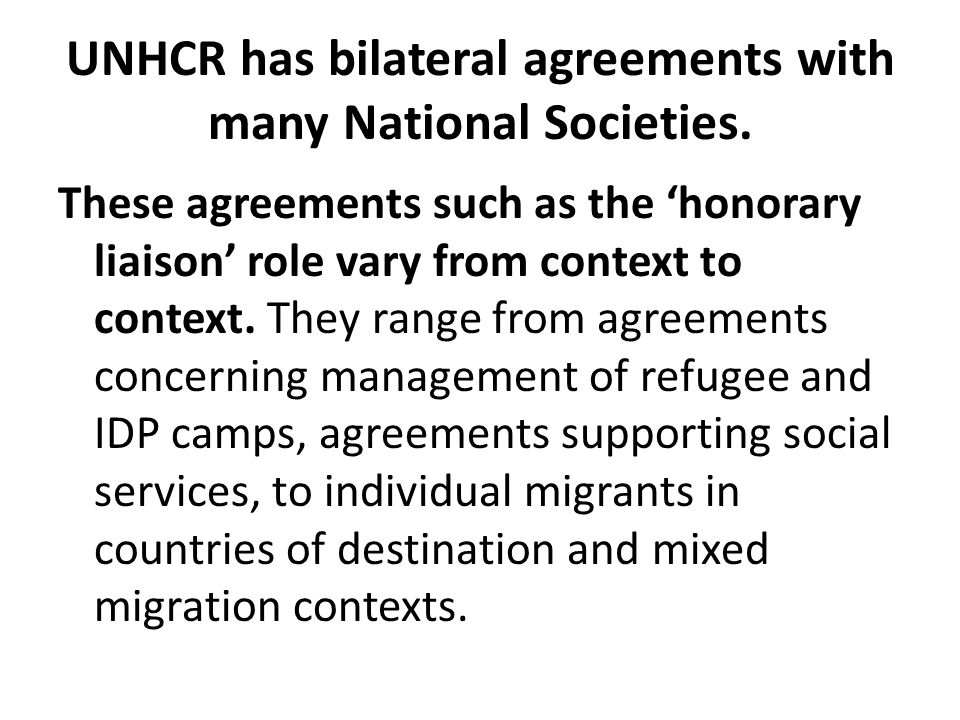 UNHCR has bilateral agreements with many National Societies.