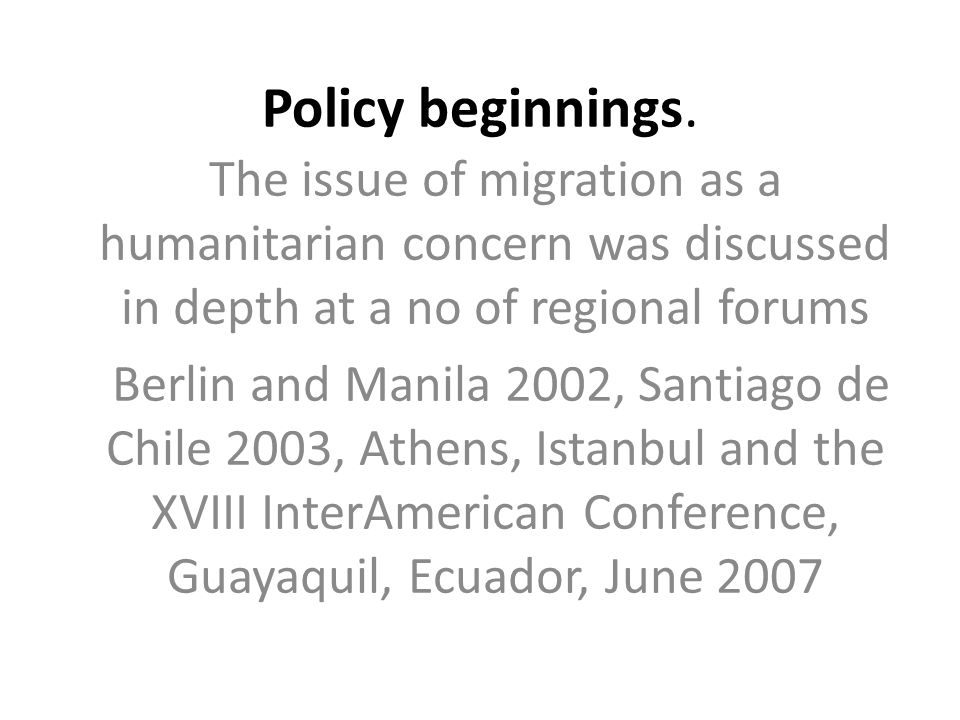Policy beginnings.