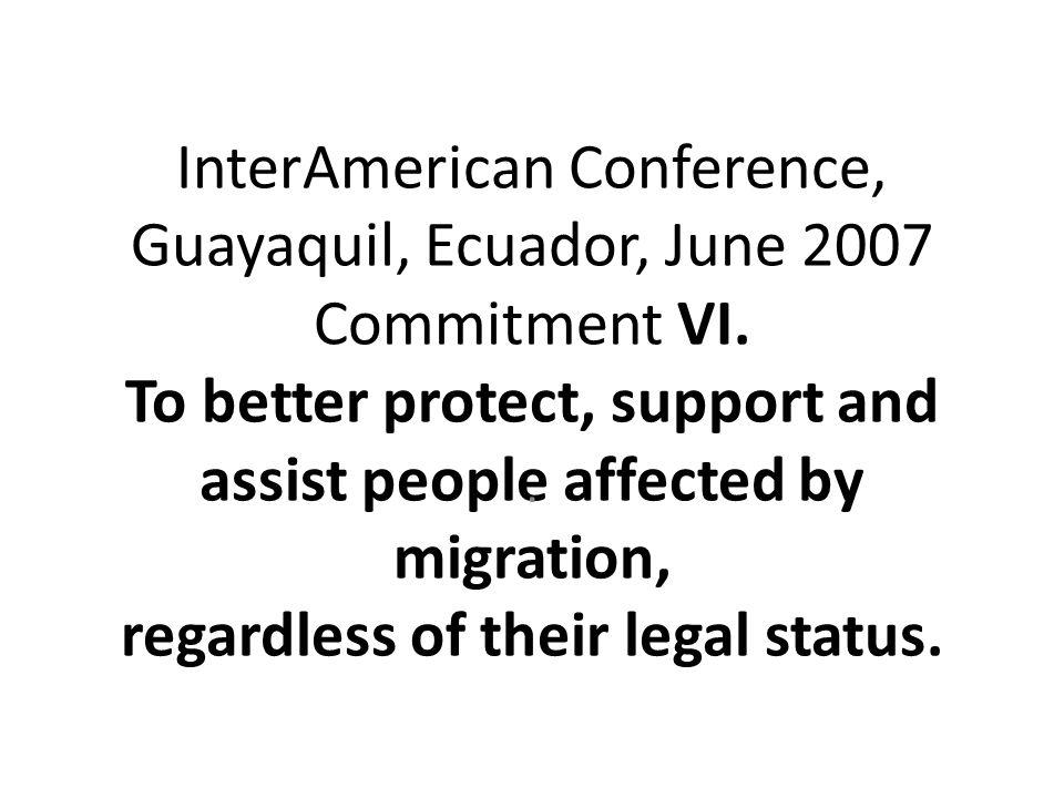 InterAmerican Conference, Guayaquil, Ecuador, June 2007 Commitment VI.