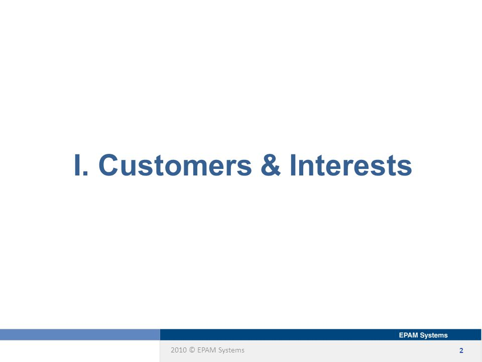 2 I. Customers & Interests