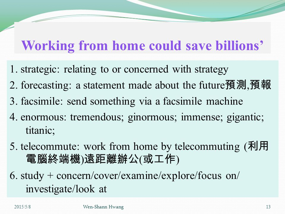 Working from home could save billions' 1. strategic: relating to or concerned with strategy 2.