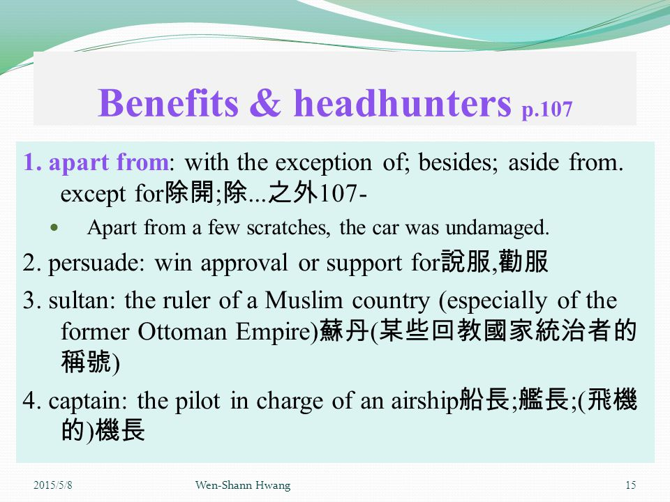 Benefits & headhunters p.107 1. apart from: with the exception of; besides; aside from.