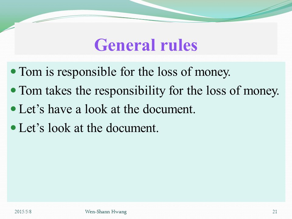 General rules Tom is responsible for the loss of money.