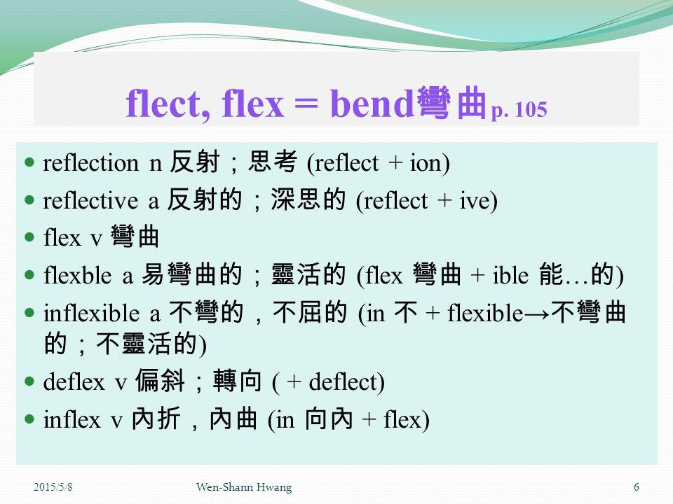 flect, flex = bend 彎曲 p.