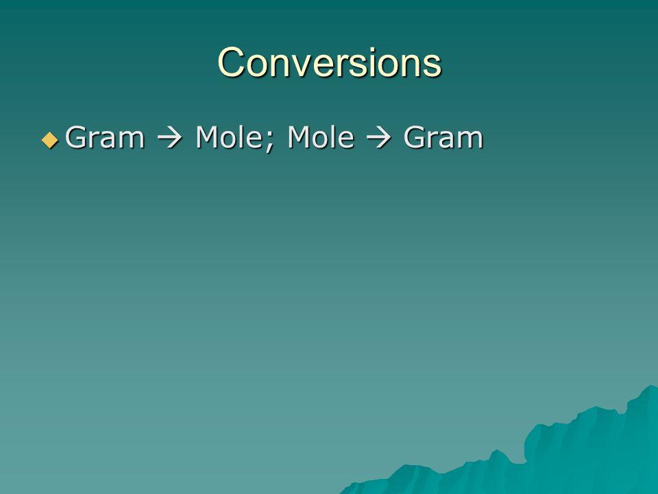Conversions  Gram  Mole; Mole  Gram