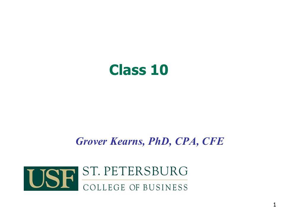 Grover Kearns, PhD, CPA, CFE Class 10 1
