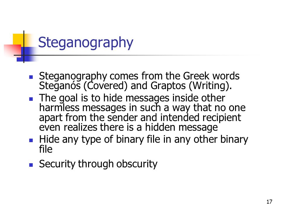 Steganography Steganography comes from the Greek words Steganós (Covered) and Graptos (Writing).