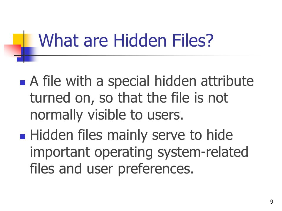 Find Hidden Files Turn on Windows operating system preference to show hidden files.