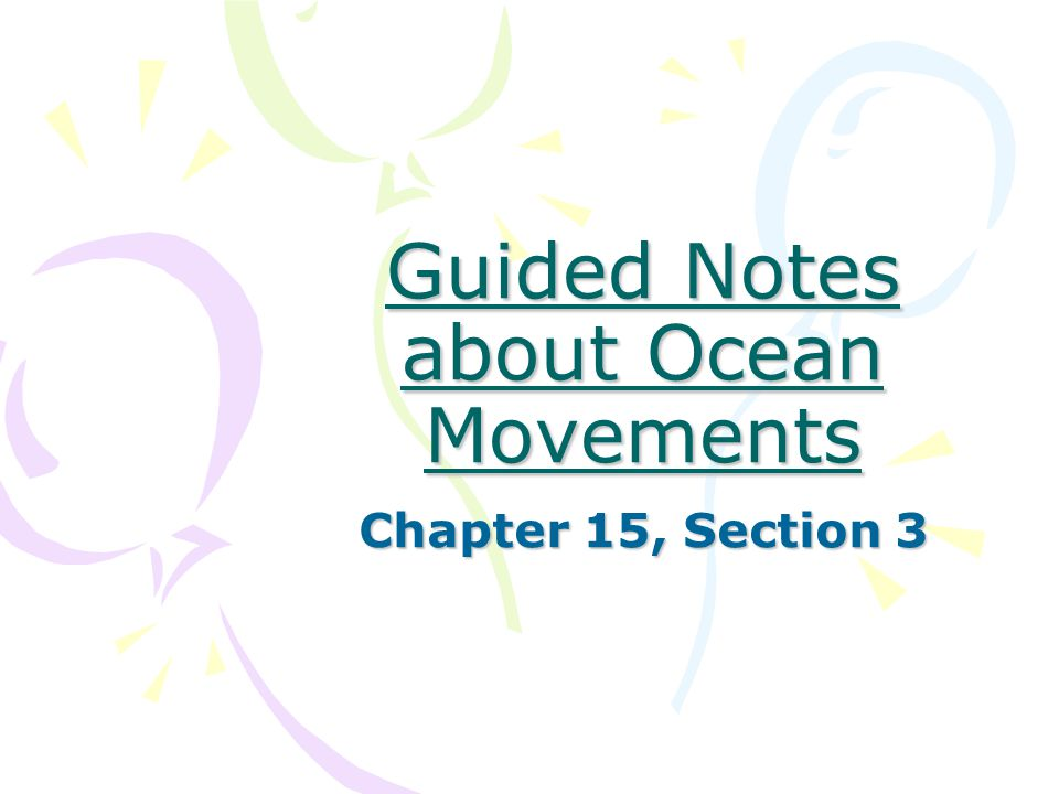 Guided Notes about Ocean Movements Chapter 15, Section 3
