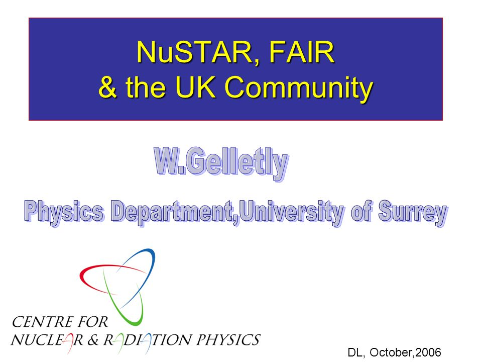 NuSTAR, FAIR & the UK Community DL, October,2006
