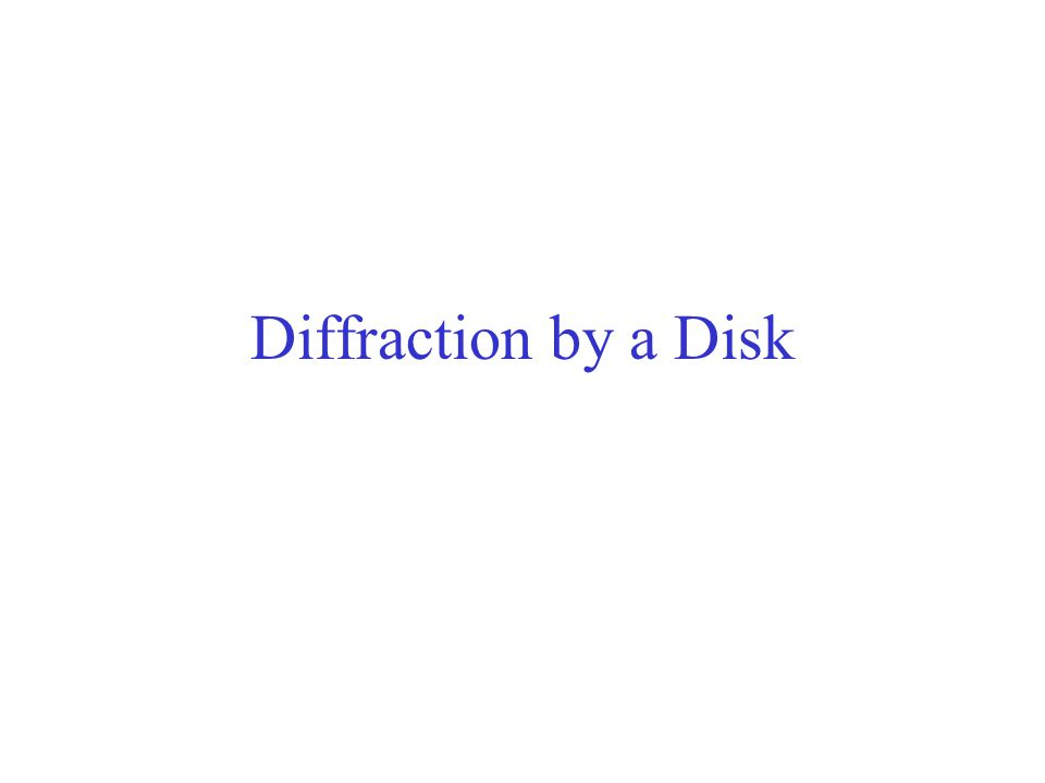 Diffraction by a Disk