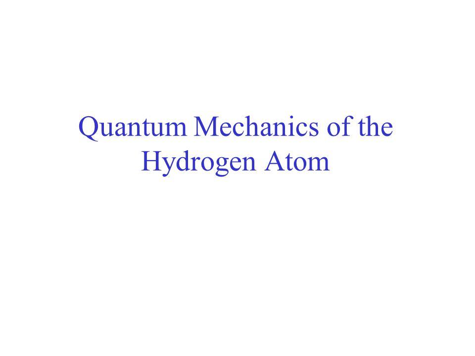 Quantum Mechanics of the Hydrogen Atom
