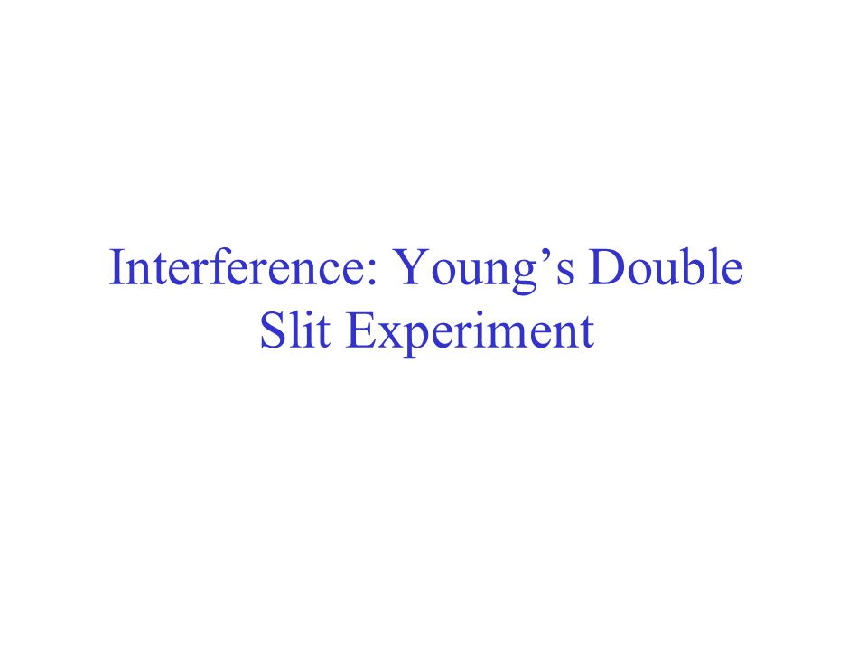 Interference: Young's Double Slit Experiment