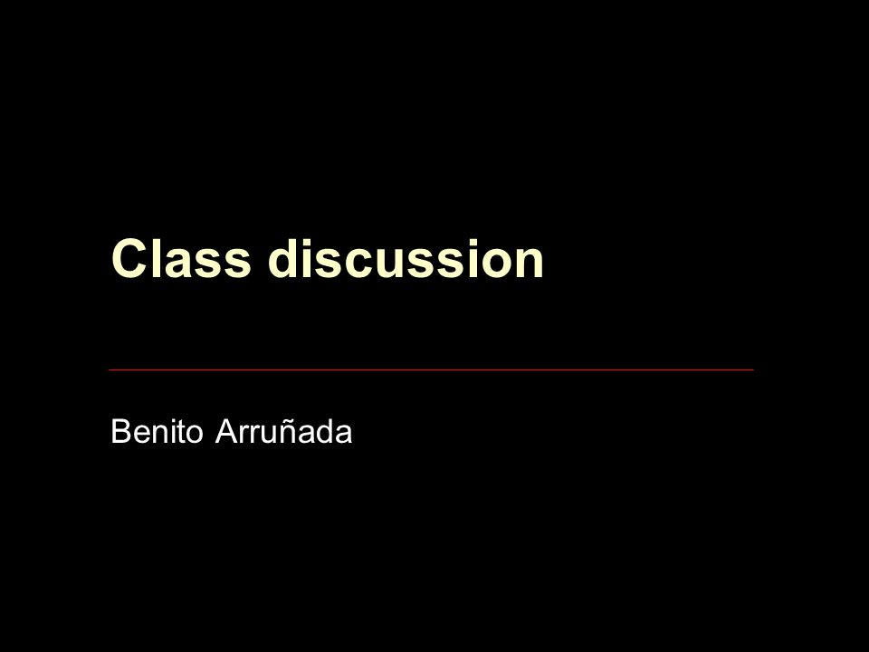 Class discussion Benito Arruñada