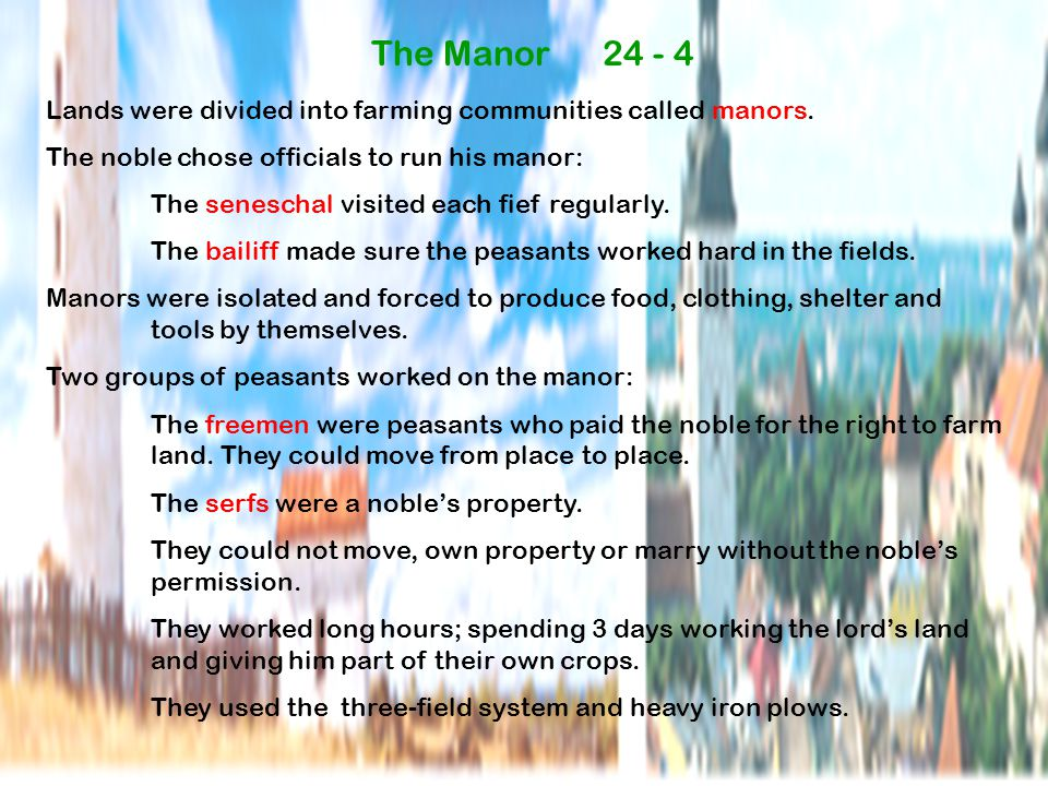 The Manor 24 - 4 Lands were divided into farming communities called manors.