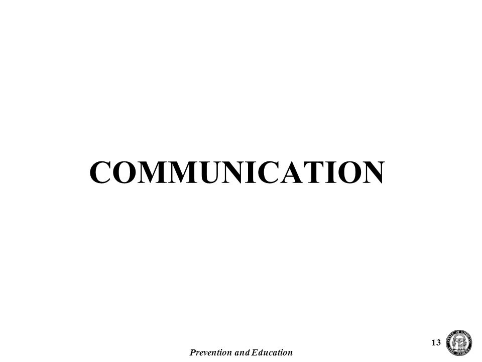 Prevention and Education 13 COMMUNICATION