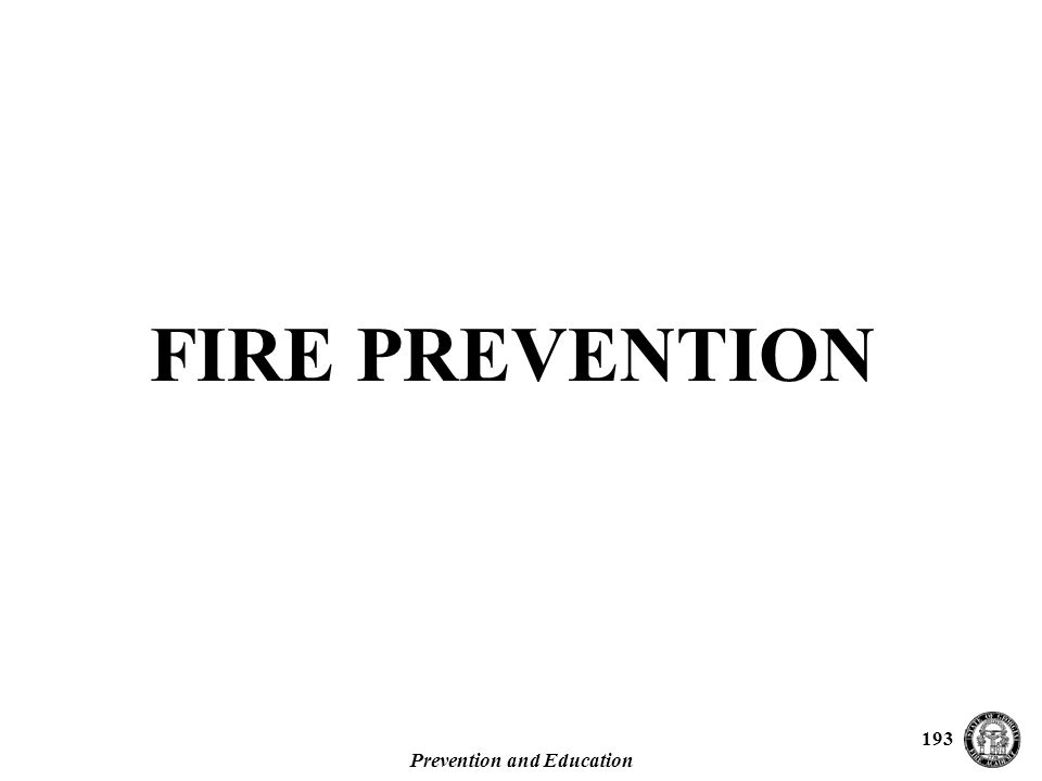 Prevention and Education 193 FIRE PREVENTION