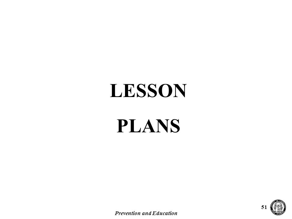 Prevention and Education 51 LESSON PLANS
