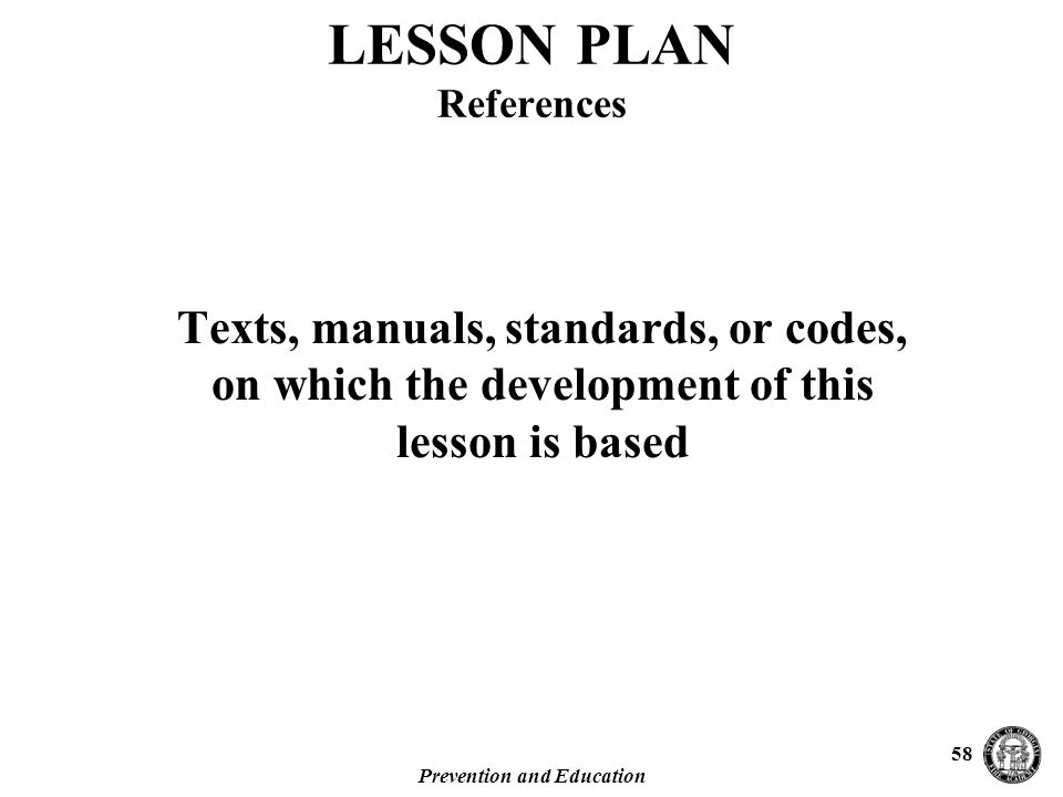 Prevention and Education 58 Texts, manuals, standards, or codes, on which the development of this lesson is based LESSON PLAN References