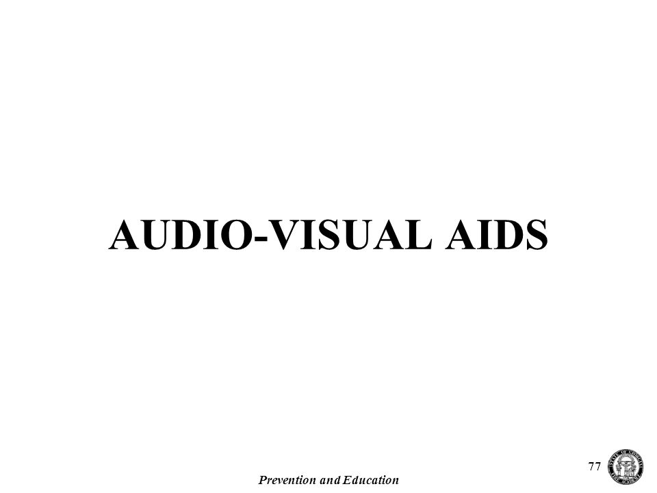 Prevention and Education 77 AUDIO-VISUAL AIDS