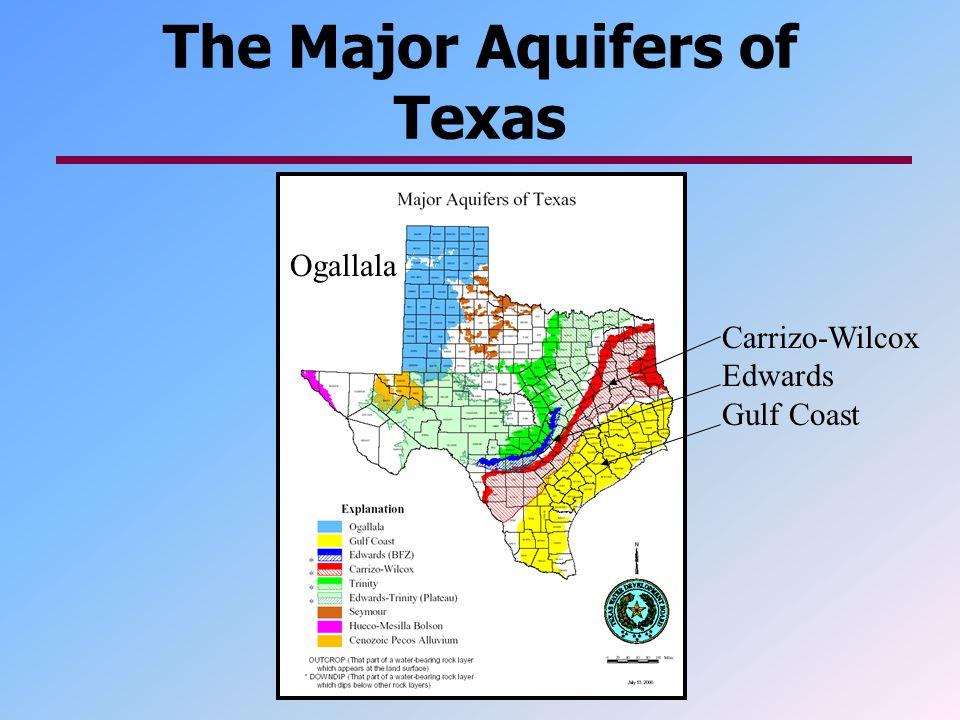 The Major Aquifers of Texas Carrizo-Wilcox Edwards Gulf Coast Ogallala
