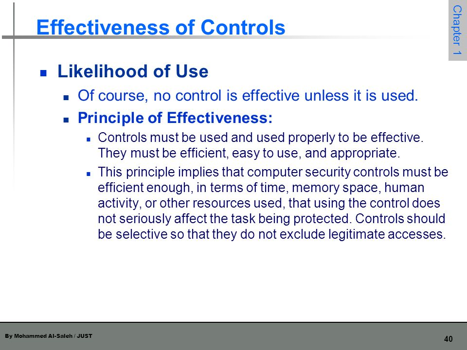 By Mohammed Al-Saleh / JUST 41 Chapter 1 Effectiveness of Controls Overlapping Controls Several different controls may apply to address a single vulnerability.