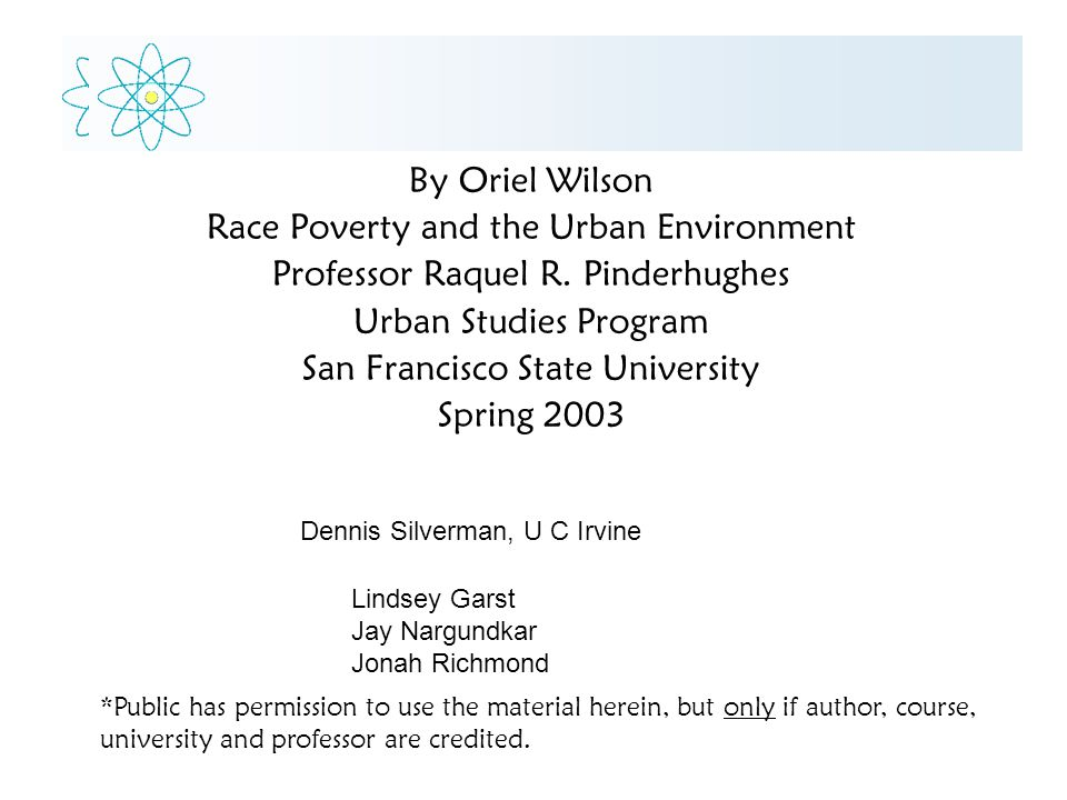 By Oriel Wilson Race Poverty and the Urban Environment Professor Raquel R.