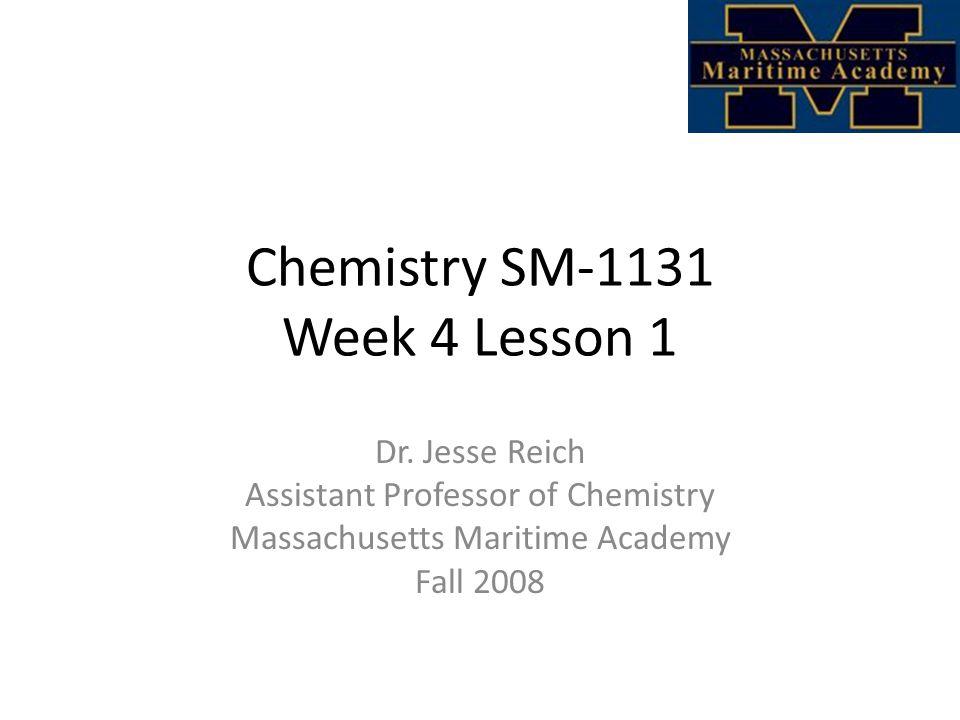Chemistry SM-1131 Week 4 Lesson 1 Dr.