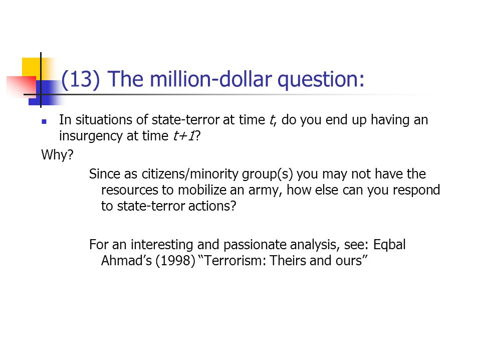 (13) The million-dollar question: In situations of state-terror at time t, do you end up having an insurgency at time t+1.