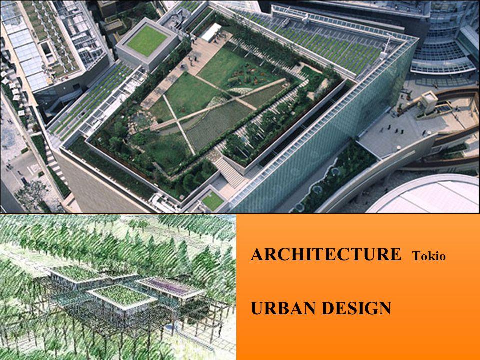 ARCHITECTURE Tokio URBAN DESIGN